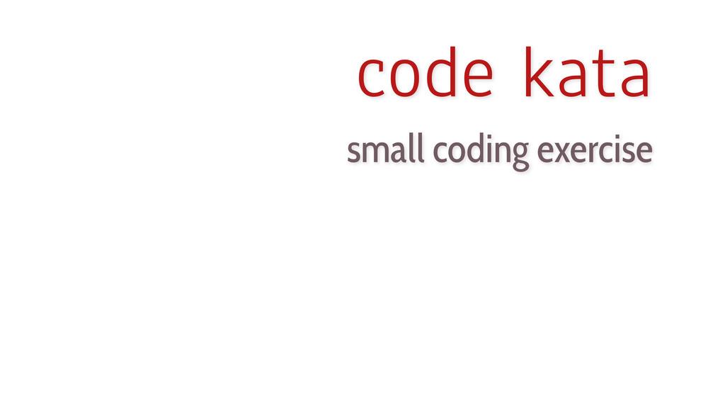code kata small coding exercise