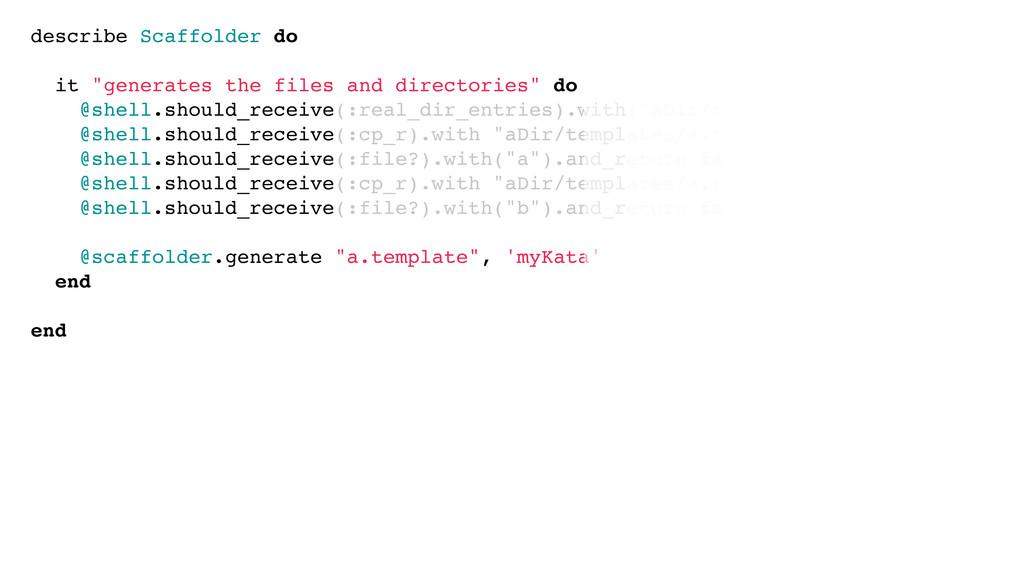 """describe Scaffolder do it """"generates the files ..."""