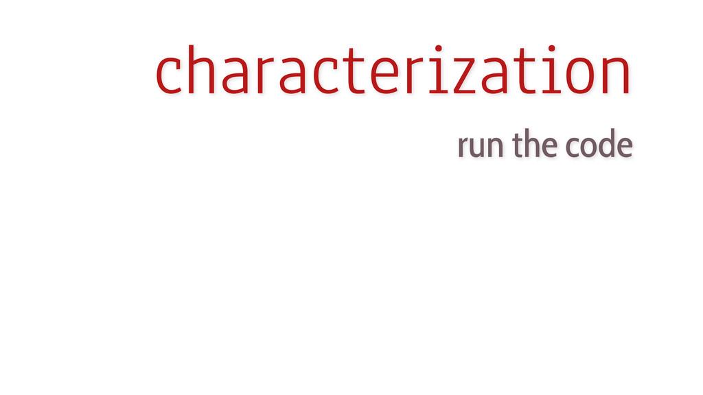 characterization run the code