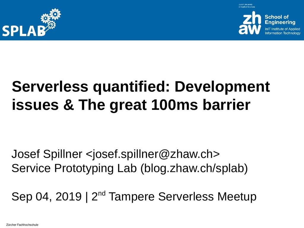 Zürcher Fachhochschule Serverless quantified: D...
