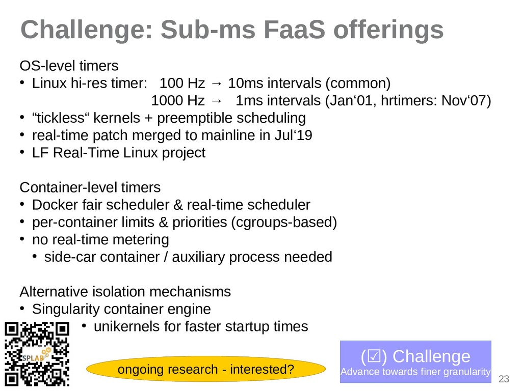 23 Challenge: Sub-ms FaaS offerings OS-level ti...