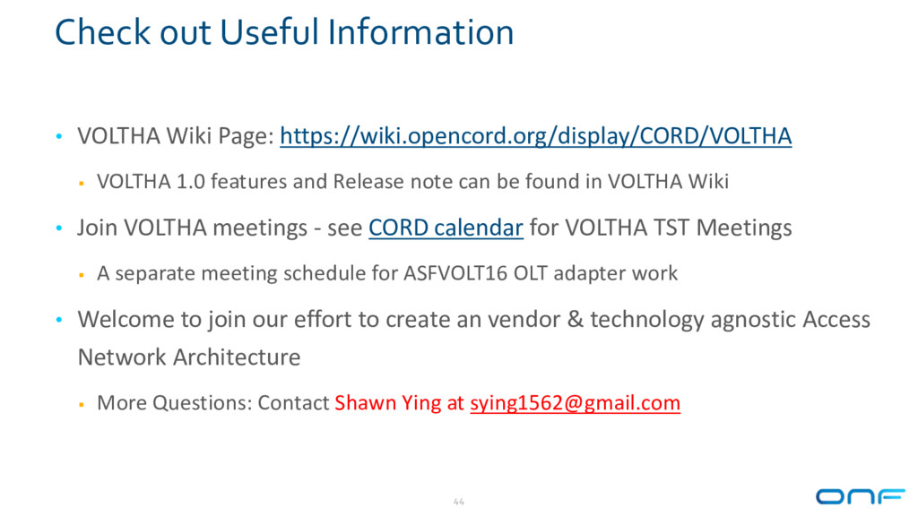 Check out Useful Information • VOLTHA Wiki Page...
