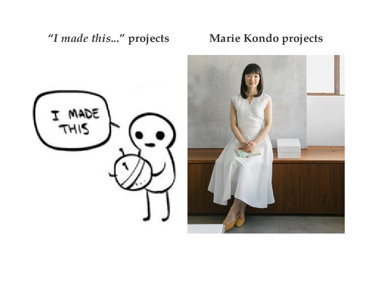"""""""I made this..."""" projects Marie Kondo projects"""