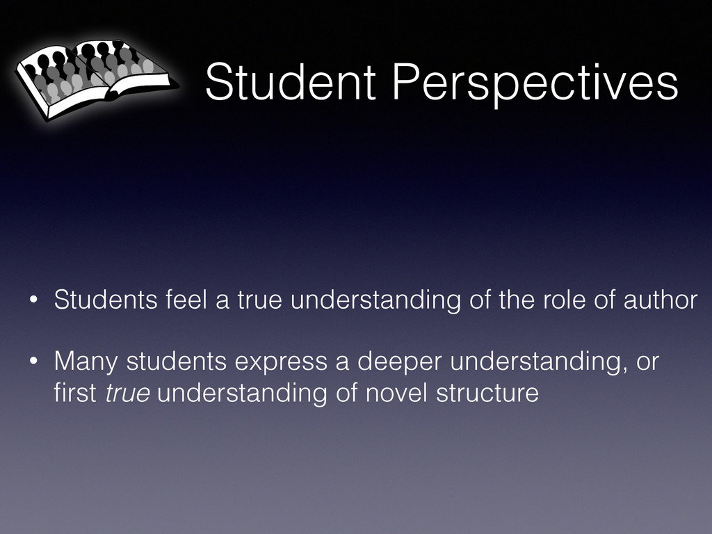 Student Perspectives • Students feel a true und...