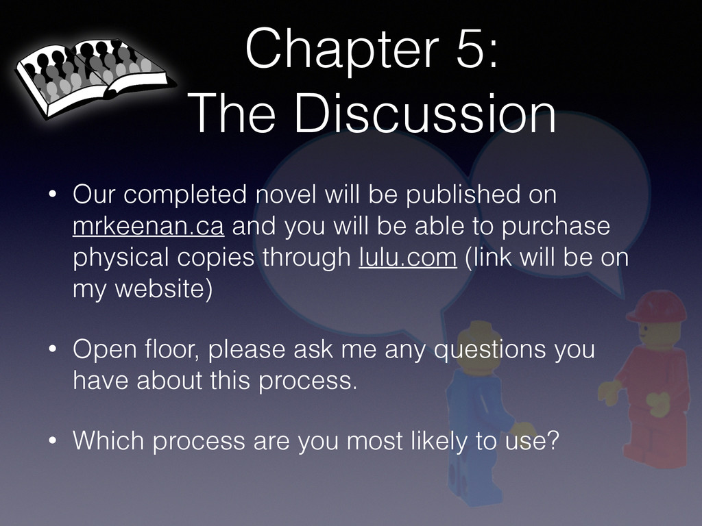 Chapter 5: The Discussion • Our completed novel...