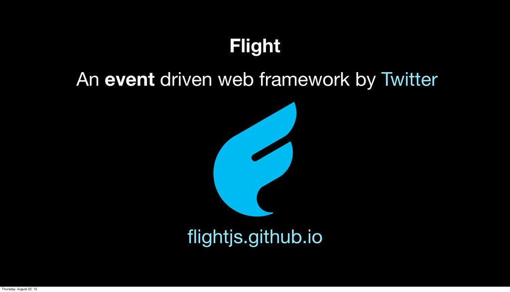 Flight flightjs.github.io An event driven web fr...