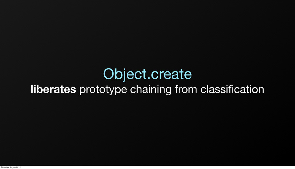liberates prototype chaining from classification...