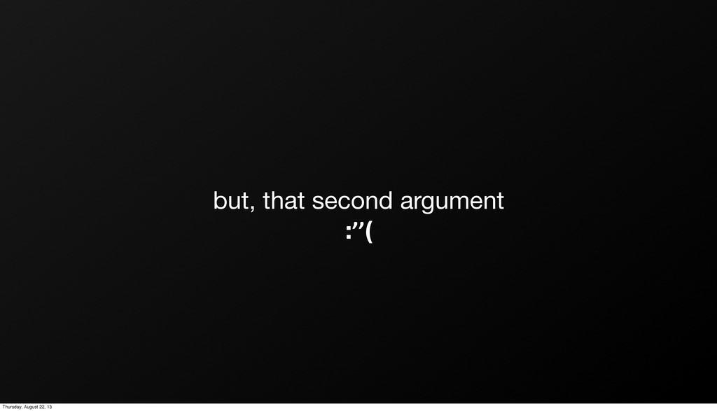 but, that second argument :''( Thursday, August...