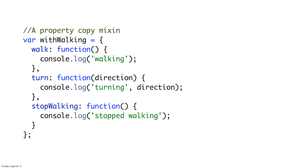 //A property copy mixin var withWalking = { wal...