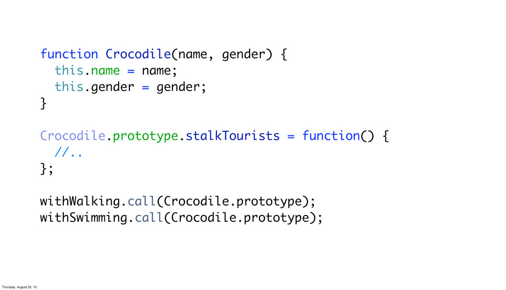 function Crocodile(name, gender) { this.name = ...