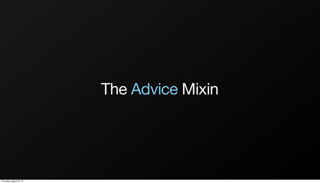The Advice Mixin Thursday, August 22, 13