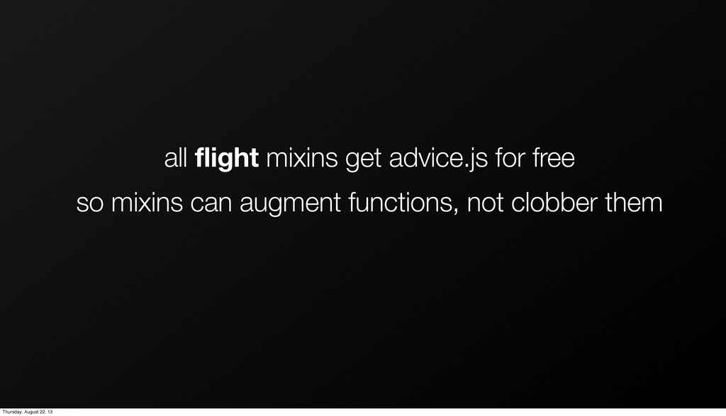 all flight mixins get advice.js for free so mix...