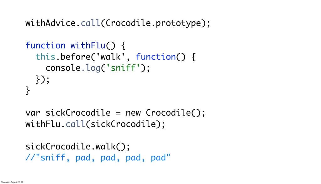 withAdvice.call(Crocodile.prototype); function ...