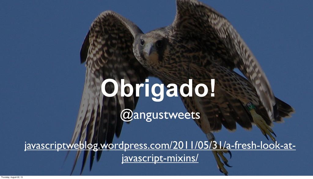 Obrigado! @angustweets javascriptweblog.wordpre...