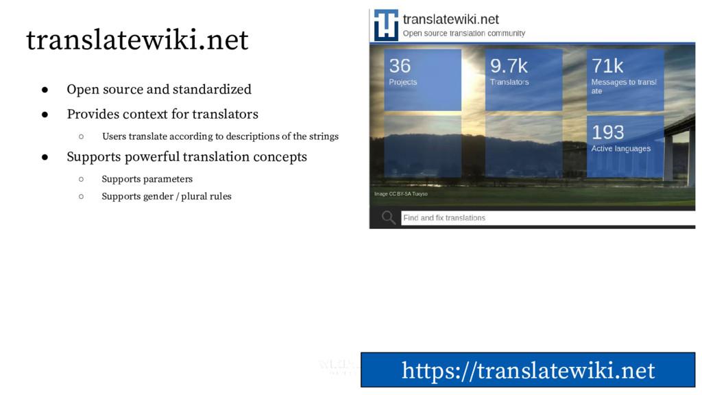 translatewiki.net ● Open source and standardize...