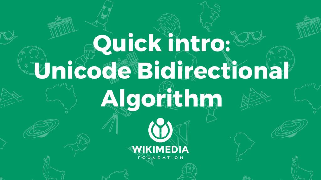 Quick intro: Unicode Bidirectional Algorithm
