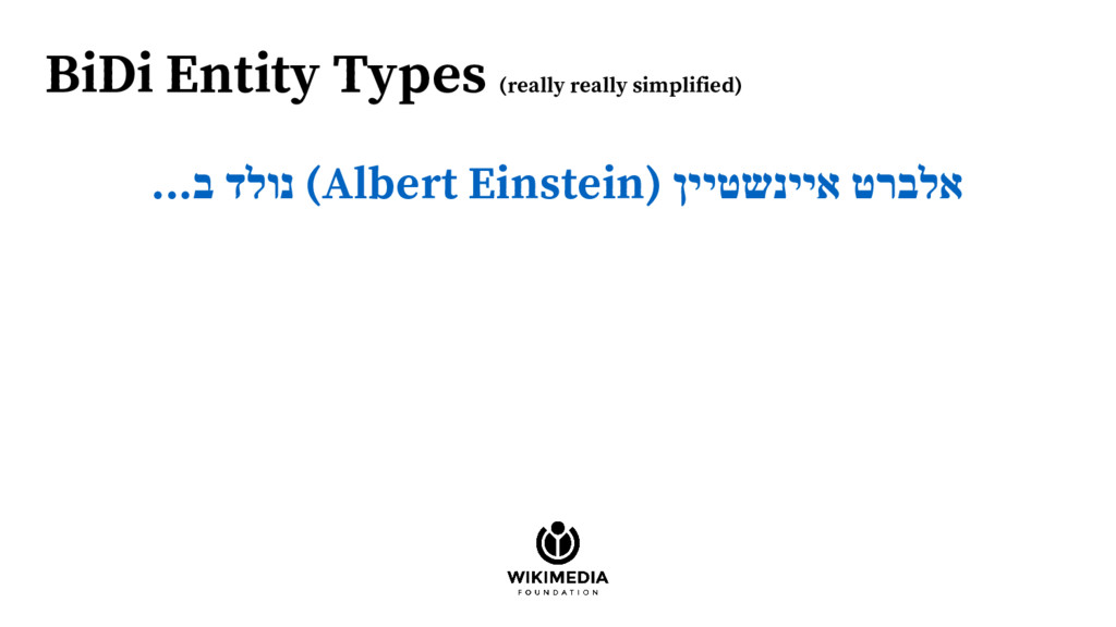 BiDi Entity Types (really really simplified) .....