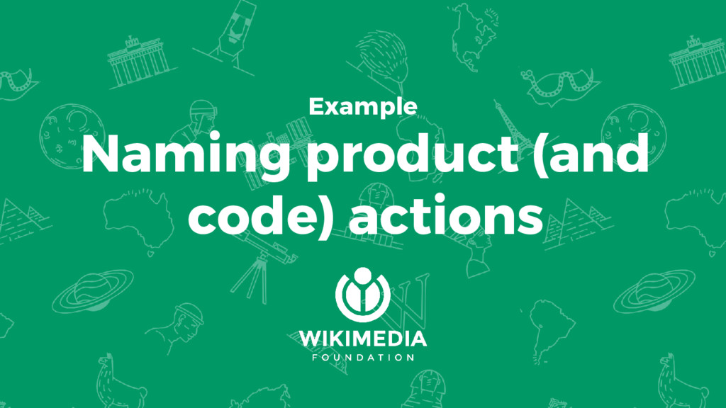 Example Naming product (and code) actions