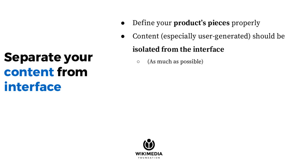 Separate your content from interface ● Define y...