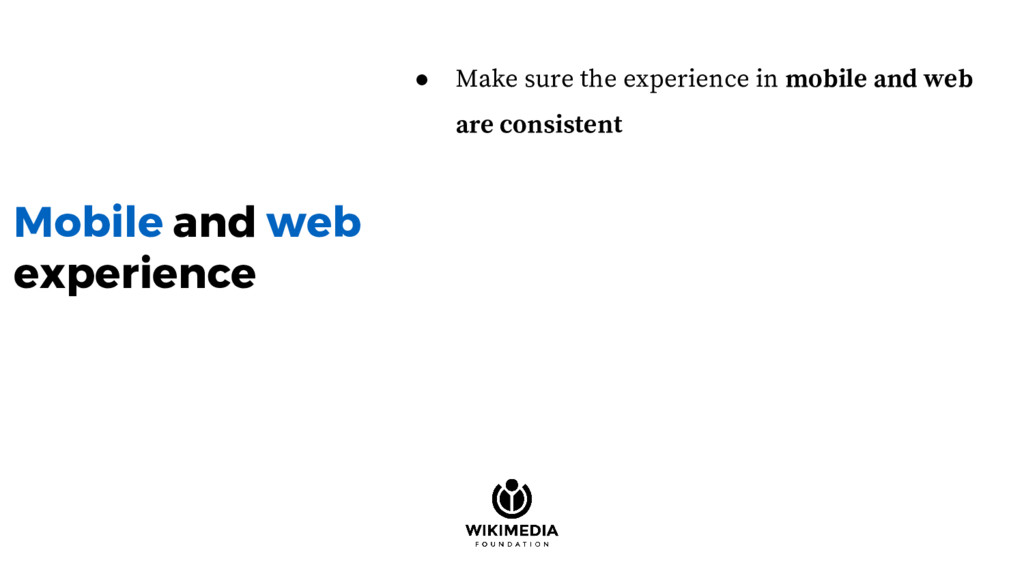Mobile and web experience ● Make sure the exper...