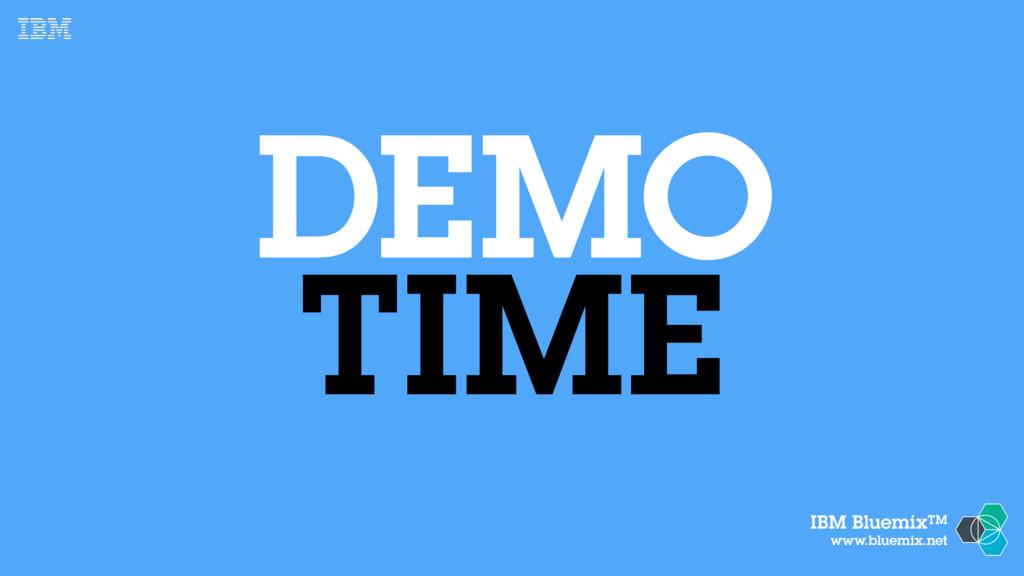 IBM BluemixTM www.bluemix.net DEMO TIME