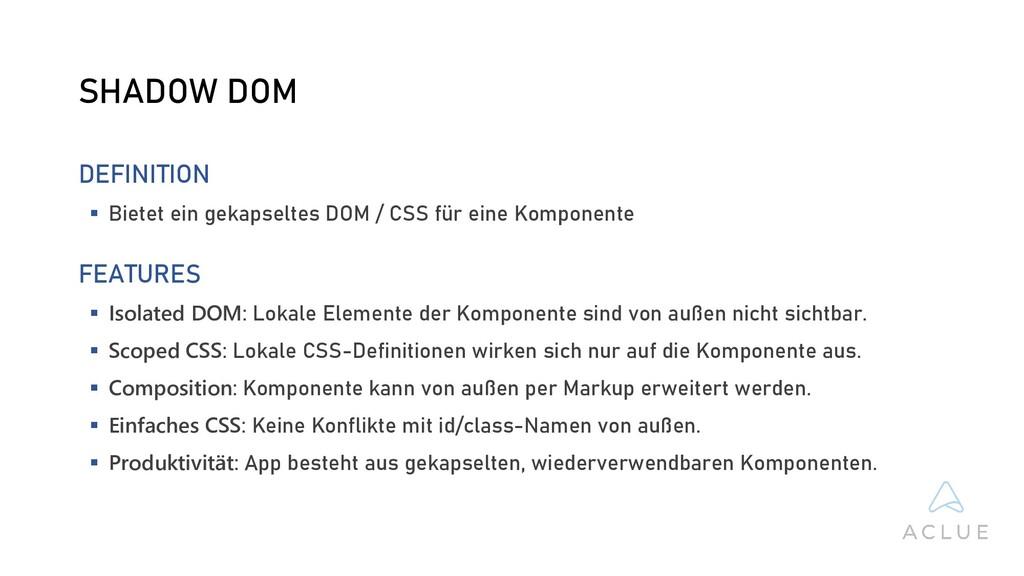 SHADOW DOM DEFINITION  Bietet ein gekapseltes ...
