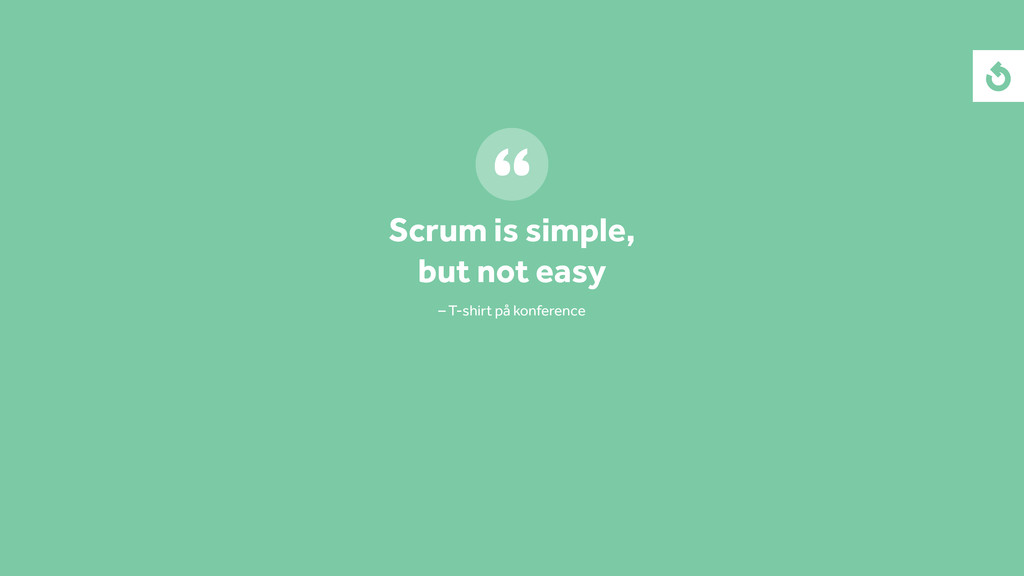 Scrum is simple, but not easy – T-shirt på konf...