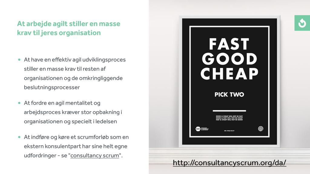 • At have en effektiv agil udviklingsproces stil...