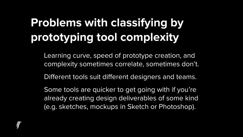 Problems with classifying by prototyping tool c...