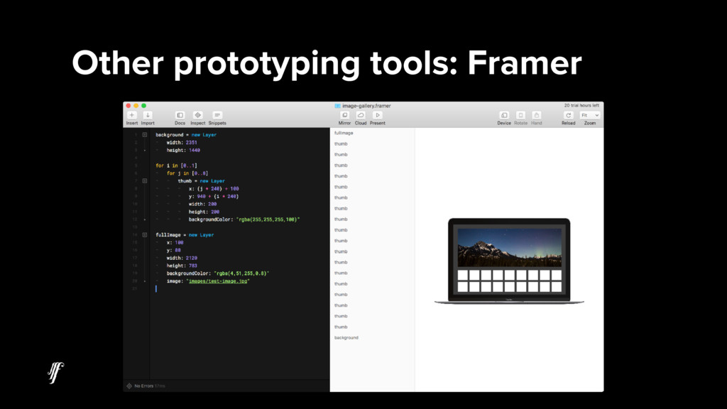 Other prototyping tools: Framer