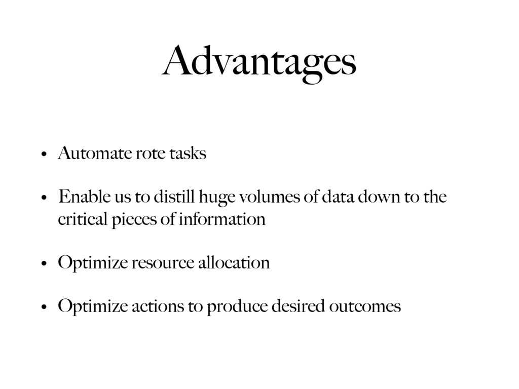 Advantages • Automate rote tasks • Enable us to...