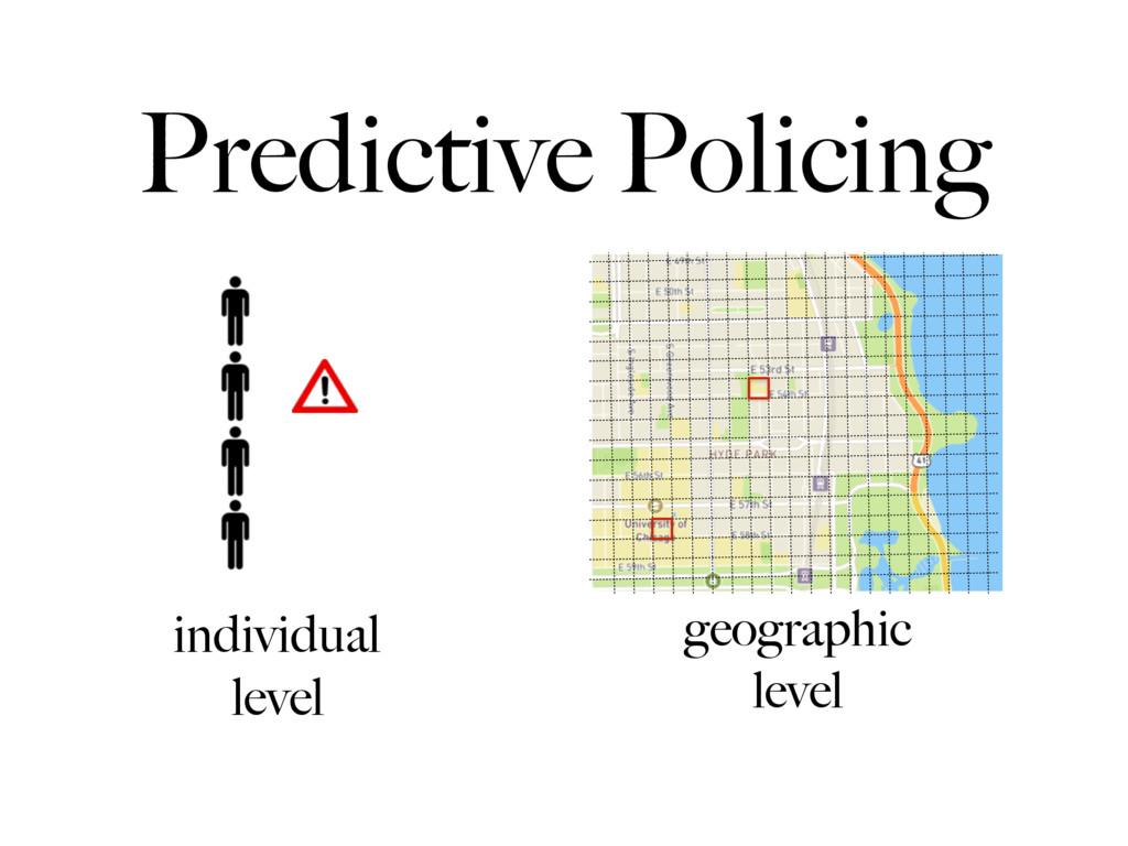 Predictive Policing individual level geographic...