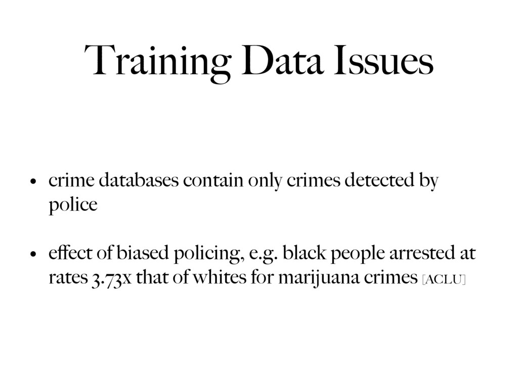 Training Data Issues • crime databases contain ...