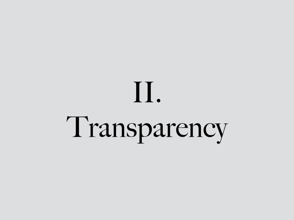 II. Transparency
