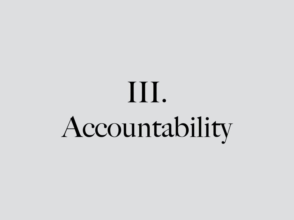 III. Accountability