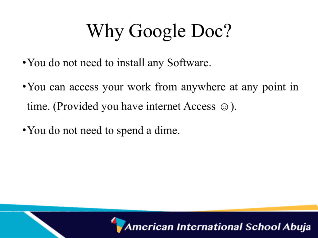 Why Google Doc? •You do not need to install any...