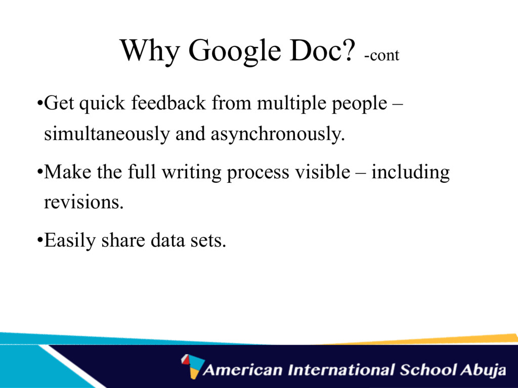 Why Google Doc? -cont •Get quick feedback from ...