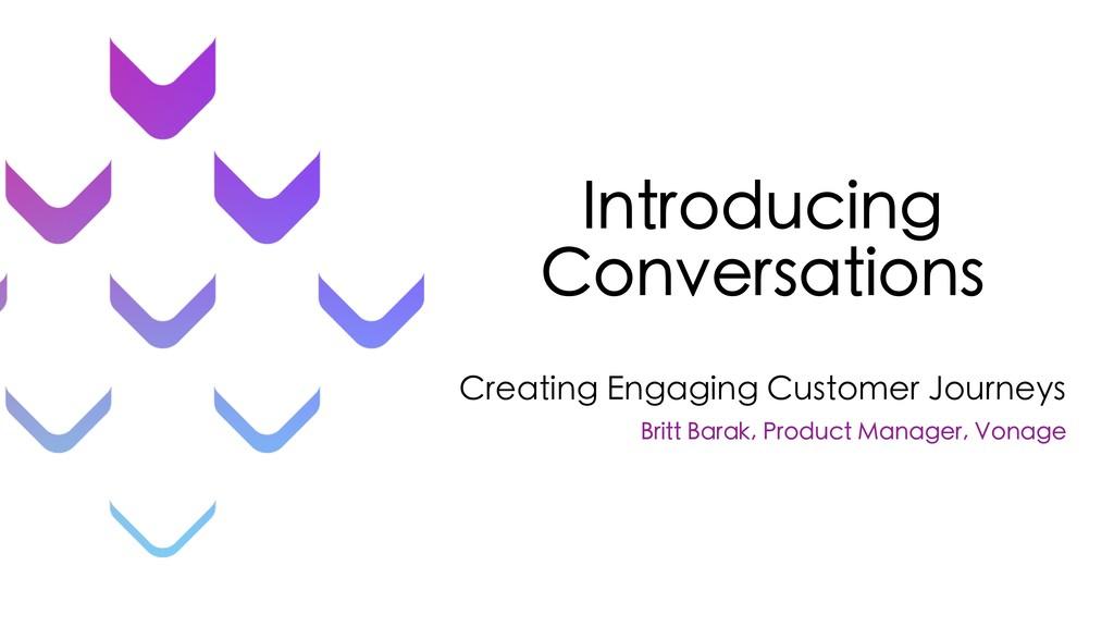Introducing Conversations Creating Engaging Cus...