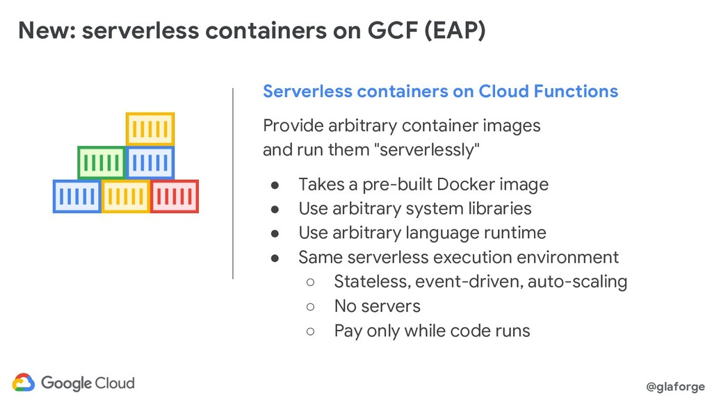 @glaforge New: serverless containers on GCF (EA...