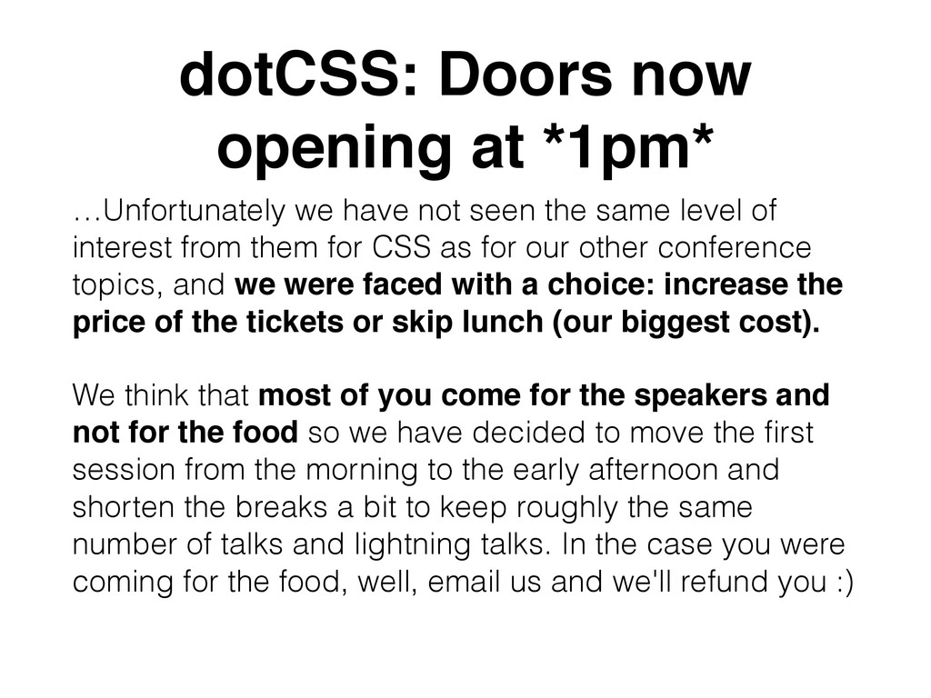 dotCSS: Doors now opening at *1pm* …Unfortunate...