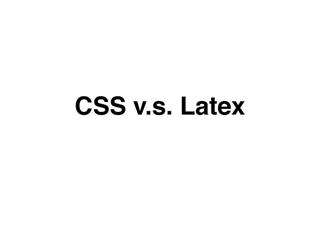 CSS v.s. Latex