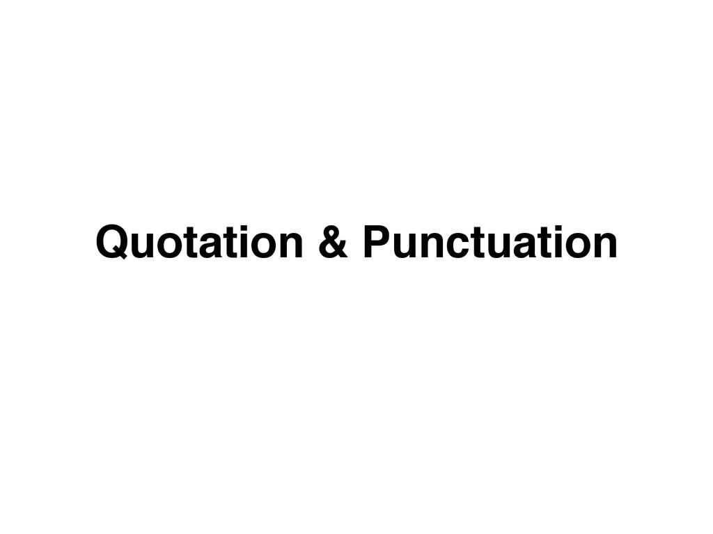 Quotation & Punctuation
