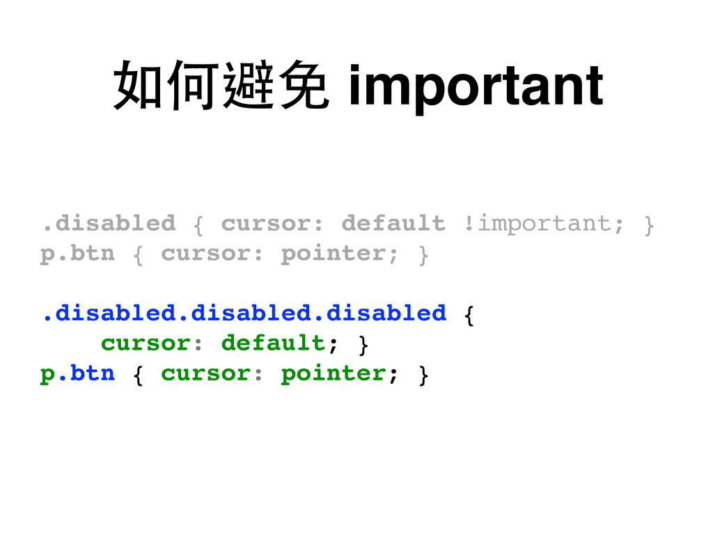 .disabled { cursor: default !important; } p.btn...