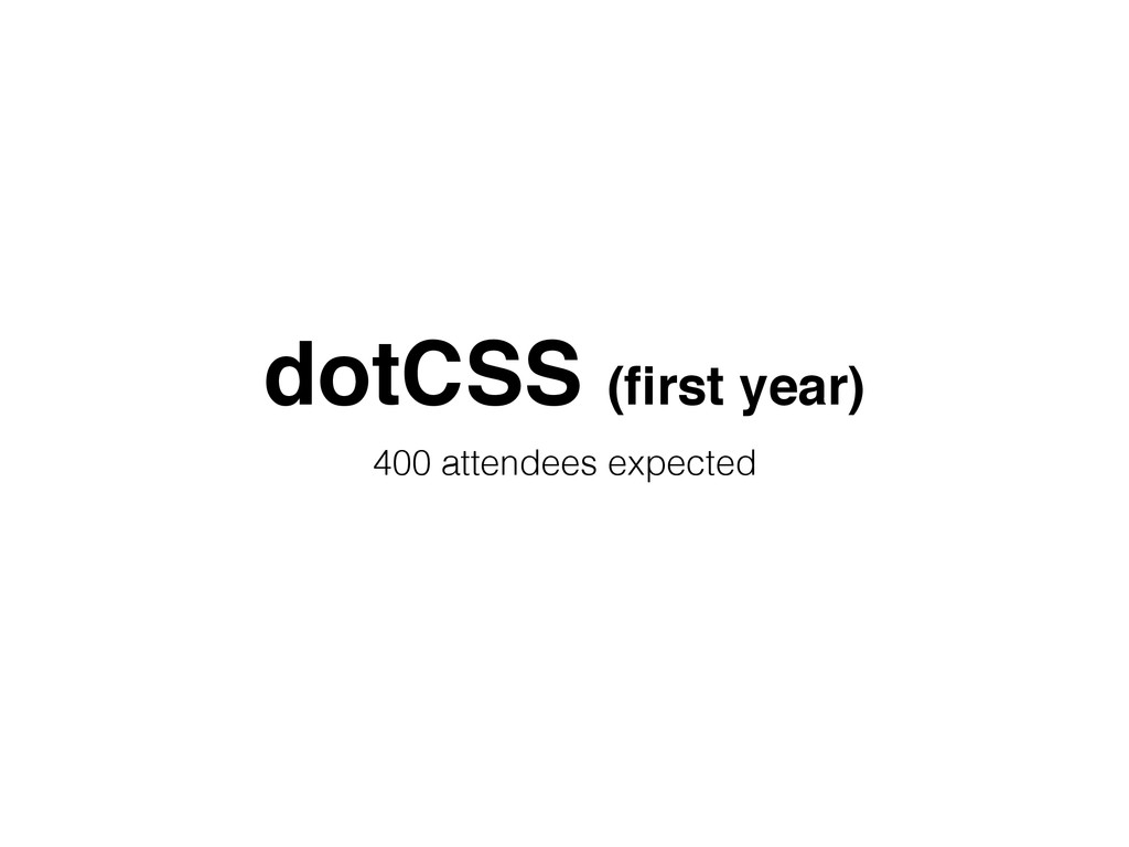 dotCSS (first year) 400 attendees expected