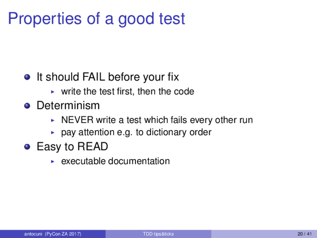 Properties of a good test It should FAIL before...