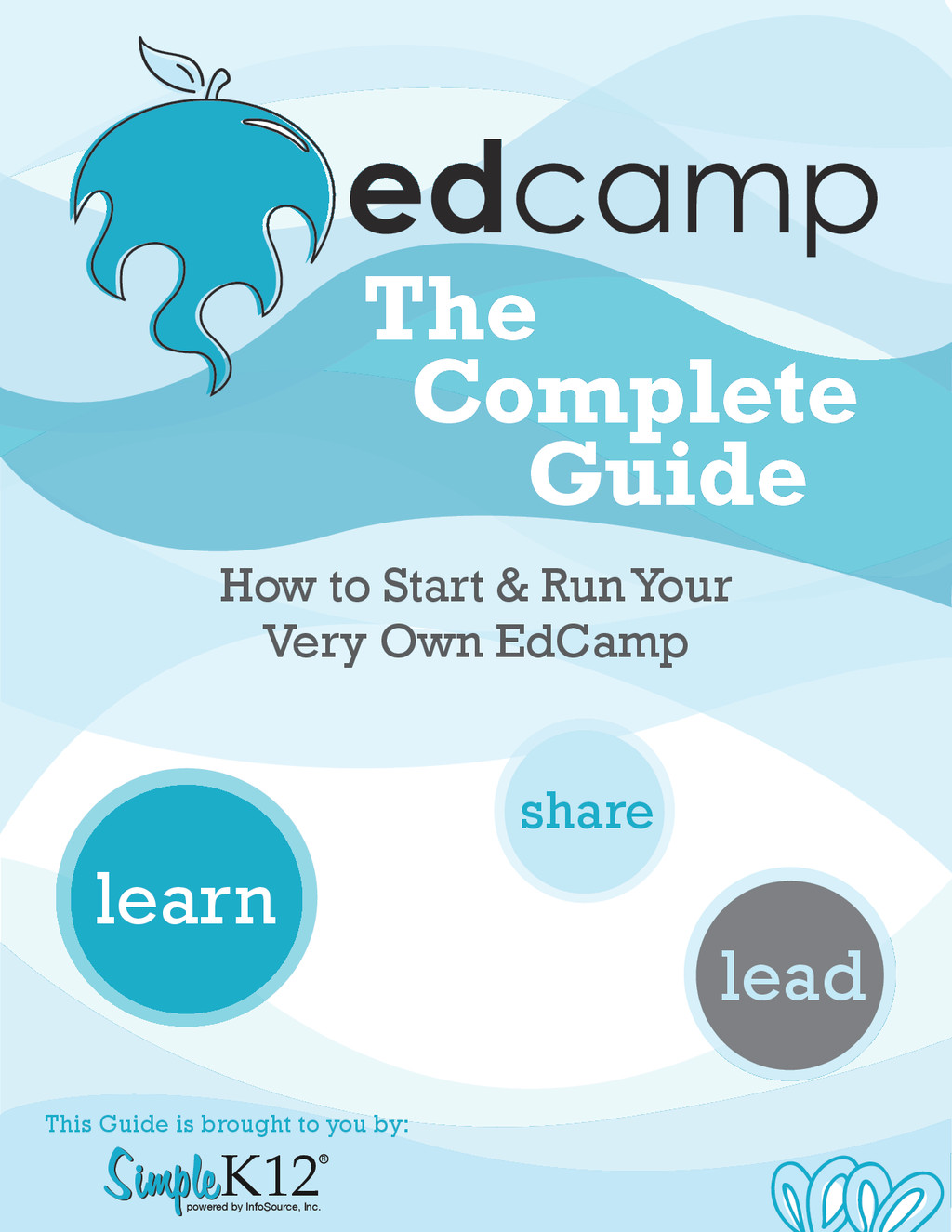 This Guide is brought to you by: How to Start &...