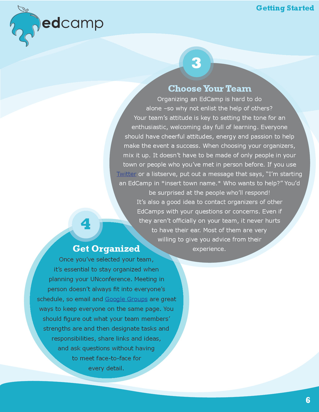 6 Get Organized Once you've selected your team,...