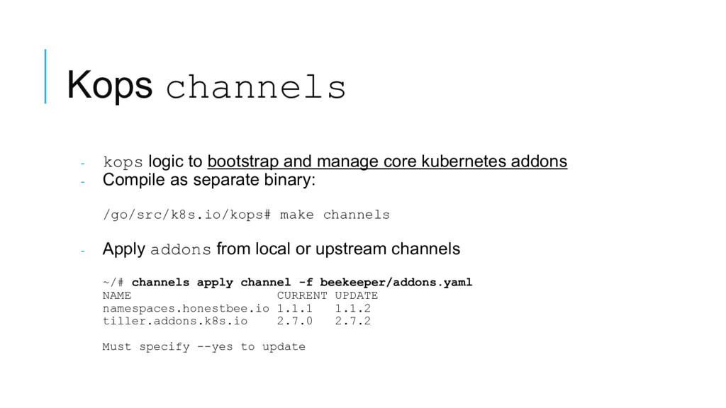 Kops channels - kops logic to bootstrap and man...