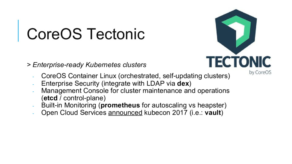 CoreOS Tectonic > Enterprise-ready Kubernetes c...