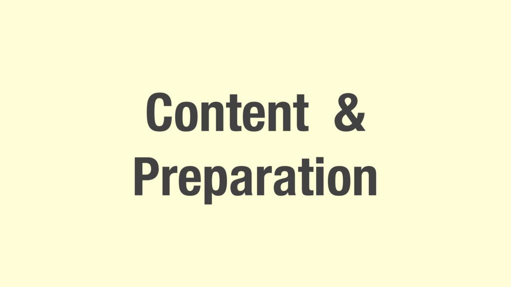 Content & Preparation